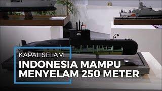 Pameran Alutsista Tunjukkan Kapal Selam Buatan PT PAL Berhasil Menyelam Sedalam 250 Meter