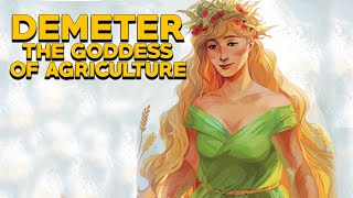 Demeter: The goddess of Agriculture (Ceres) - The Olympians - Greek Mythology - See U in History