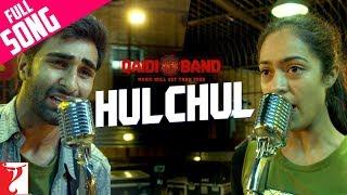 Hulchul - Full Song   Qaidi Band   Aadar Jain   Anya Singh   Arijit Singh   Yashita Sharma