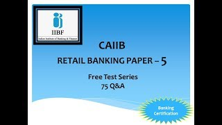 CAIIB RETAIL BANKING 75 IMPORTANT QUESTIONS PAPER 5 | CAIIB RETAIL | CAIIB RETAIL BANKING