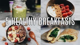 5 Quick, Healthy Breakfast Ideas for Work & School