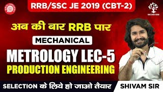 4 PM - RRB/SSC JE 2019 - CBT 2 EXAM - Lec 5 - Metrology - Production Engineering