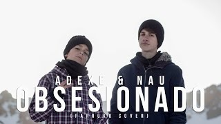 Making Of Obsesionado - Adexe & Nau (Farruko cover) Behind the scenes