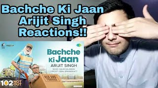 Pakistani Reacts To Bachche Ki Jaan | Arijit Singh | 102 Not Out