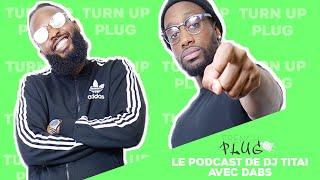 Le Podcast De Dj Titai Avec Dabs !