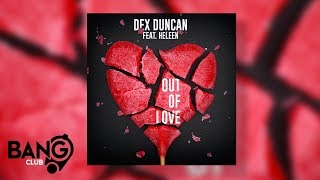 DEX DUNCAN Feat. HELEEN   Out Of Love