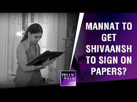 Mannat to get Shivaansh's sign on papers according to Varun's plan? | Ishqbaaz