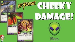 Mars is Great at Doing Cheeky Damage in Keyforge!