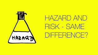 Hazard and Risk -- What's the difference?