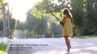 """Josie Dunne  """"Friend Kind Of Love"""""""