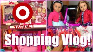 AMERICAN GIRL DOLL SHOPPING VLOG!!! TARGET AND WALMART 🦄