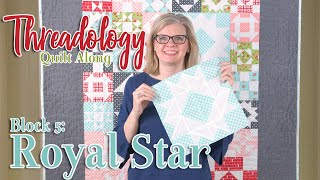 2019 Threadology Quilt Along - Block 5 Royal Star | Fat Quarter Shop