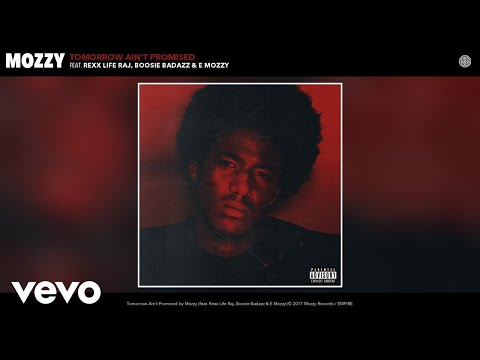 Mozzy – Tomorrow Ain't Promised (Audio) ft. Rexx Life Raj, Boosie Badazz, E Mozzy