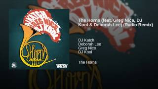 The Horns (feat. Greg Nice, DJ Kool & Deborah Lee) (Radio Remix)