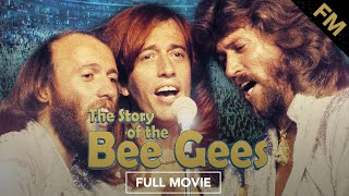 The Story of the Bee Gees (FULL DOCUMENTARY)