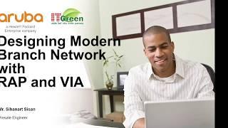 Design Modernized Branch with Aruba RAP and VIA