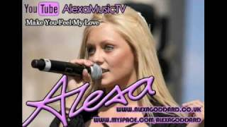 Make You Feel My Love - Alexa Goddard  (Video)