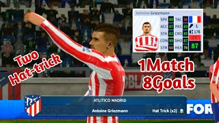 Antoine Griezmann Show 1Match 8Goals in dream League Soccer | Two Hat-trick | DREAM GAMEplay