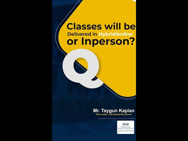 Watch the video, if classes will be delivered in Hybrid, Online or in-person.