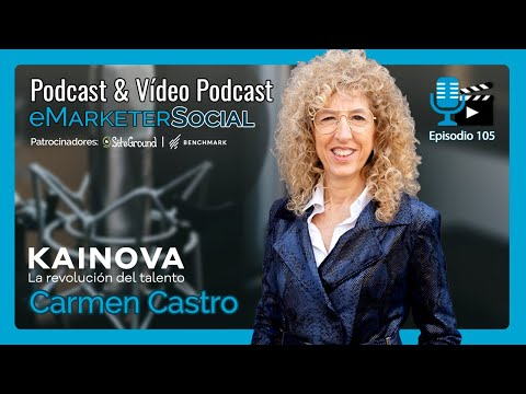 Entrevista a Carme Castro Coach y directora de Kainova | Episodio 105 Vídeopodcast eMarketerSocial