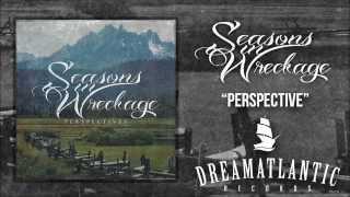 Seasons In Wreckage - Perspective (Dream Atlantic Records)