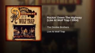 Rockin' Down The Highway (Live At Wolf Trap / 2004)