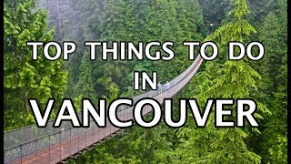 Top Things To Do In Vancouver, Canada 2019