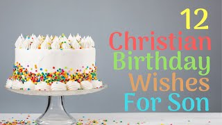 12 Christian Birthday Wishes For Son | Birthday Wishes