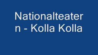 Nationalteatern - Kolla Kolla