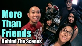 More Than Friends | Behind The Scenes