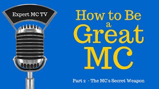 "How to be a Great MC - Emcee - Master of Ceremonies #2 ""The MC's Secret Weapon"""