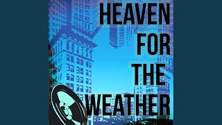 Heaven For The Weather (A Tribute to The Streets)