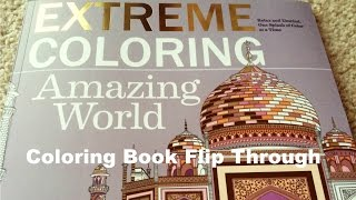 Coloring Book Flip Through: Extreme Coloring Amazing World