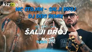 MC Stojan   Salji Broj DJ Deki Club Remix