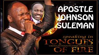 5 HOURS OF APOSTLE JOHNSON SULEMAN TONGUES OF FIRE