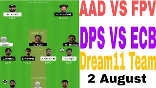Aad Vs Fpv Dream11 Team | Dps Vs Ecb Dream11 Team | Today Dream11 Team