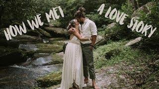 How We Met // Our Love Story