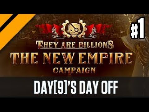 Day[9]'s Day Off - They Are Billions Campaign P1