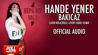 Hande Yener - Bakıcaz - Çağın Kulaçoğlu, Levent Lodos Remix ( Official Audio )