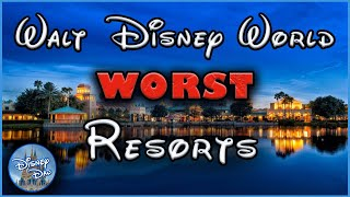 2020 Horrible Disney World Resorts | Where NOT To Stay! Disney Hotel Planning