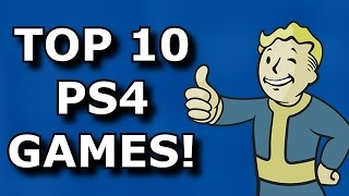 TOP 10 Must Play PS4 Games!