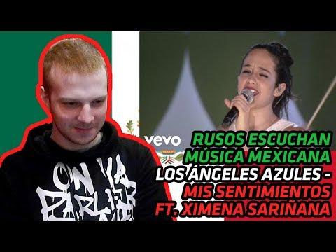 RUSSIANS REACT TO MEXICAN MUSIC | Los Ángeles Azules, Ximena Sariñana - Mis Sentimientos | REACTION