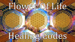 Flower Of Life Healing Codes - Sacred Geometry