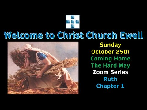 CCE Sunday Morning - Sunday 25th October - Studies in Ruth - Chapter 1 (READING AND SERMON ONLY)