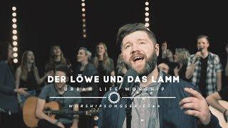 Urban Life Worship - Der Löwe Und Das Lamm (Cover)