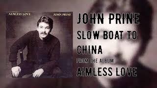 John Prine - Slow Boat to China - Aimless Love