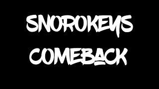SNOROKEYS COMEBACK