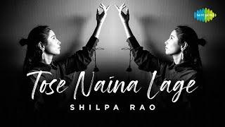 Tose Naina Lage | Shilpa Rao | Jivitesh Kharbanda | Cover