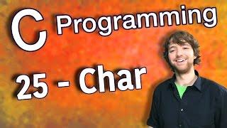 C Programming Tutorial 25 - Char Data Type