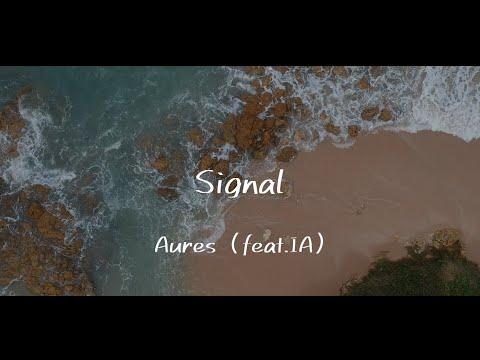 Signal (feat.IA)